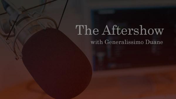08/26/20 The Aftershow w/Duane Patterson