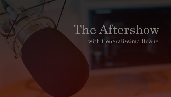 08/26/20 The Aftershow w/Duane Patterson